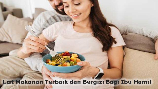 List Makanan Terbaik dan Bergizi Bagi Ibu Hamil